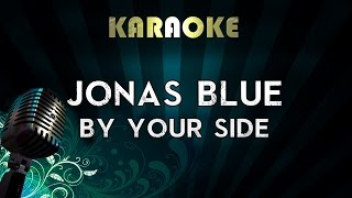 Jonas Blue - By Your Side ft.Raye | Official Karaoke Instrumental Lyrics Cover Sing Along