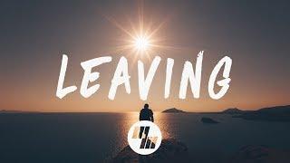 Illenium - Leaving (Lyrics / Lyric Video)