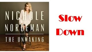 Nichole Nordeman - Slow Down (Lyrics)