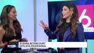 Tips del peinado con Susana Betancourt