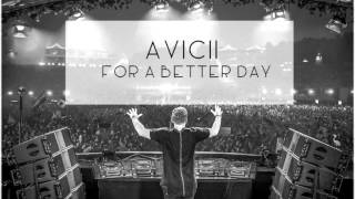 Avicii - For a Better Day (Audio HQ)