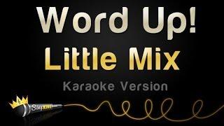 Little Mix - Word Up (Karaoke Version)