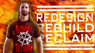 Seth Rollins Theme: Redesign Rebuild Reclaim w/Burn it Down Intro