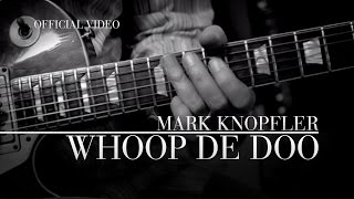 Mark Knopfler - Whoop De Doo (Promo Video) OFFICIAL