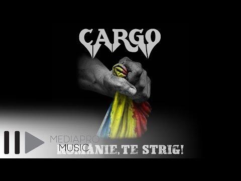 Cargo - Romanie, te strig!