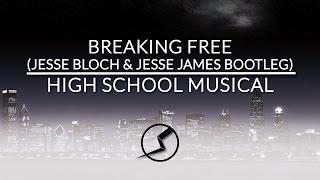 Breaking Free (Jesse Bloch & Jesse James Bootleg) - High School Musical Remix