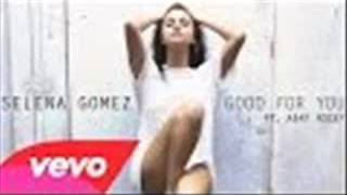 Selena Gomez - Good For You [Clean] (Radio Edit)