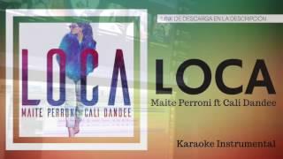LOCA - CALI Y DANDEE FT MAITE PERRONI (KARAOKE - INSTRUMENTAL - MULTITRACK) 186