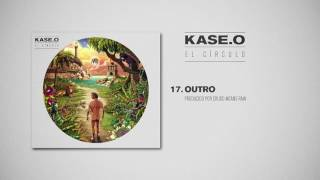 KASE.O - 17. OUTRO Prod  CRUDO MEANS RAW