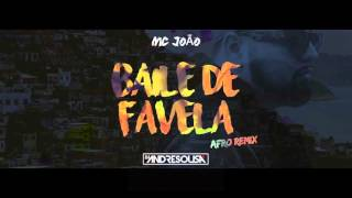 MC JOÃO - BAILE DE FAVELA [DJANDRÉSOUSA] (AFRO) 2K16