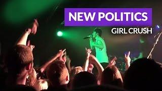New Politics - Girl Crush (Live in Colorado Springs)