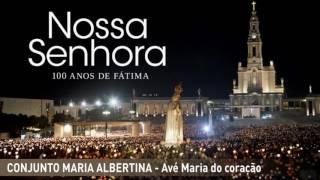 Conjunto Maria Albertina  - Avé Maria do coração