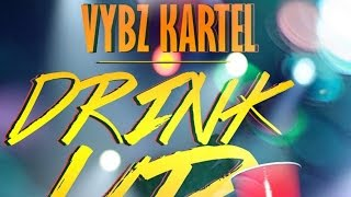 Vybz Kartel - Drink Up [Drink Up Riddim] October 2014