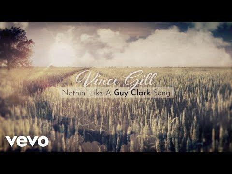 Nothin Like A Guy Clark Song de Vince Gill Letra y Video