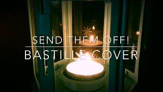 Send Them Off! - Bastille Cover