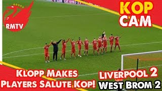 Klopp Makes Players Salute Kop! | Liverpool 2-2 West Brom | Kop Cam