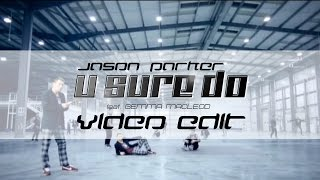Jason Parker feat Gemma Macleod - U Sure Do (HD Video Edit)