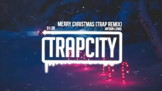 Jaydon Lewis - Merry Christmas (Trap Remix) [Lyrics]