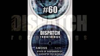 Amoss ft. MC Fokus - Shapeshifter - Dispatch 60 A - OUT NOW