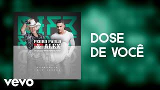 Pedro Paulo & Alex - Dose de Você (Pseudo Video)