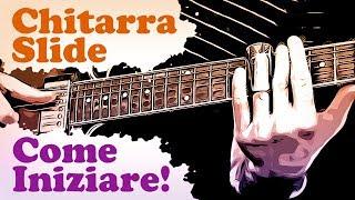 Come iniziare a suonare la chitarra slide! Alcuni spunti prima di iniziare a suonare con lo slide.