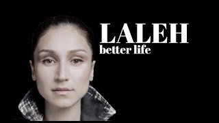 LALEH BETTER LIFE LYRICS