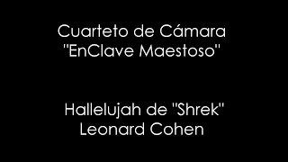 Hallelujah de Leonard Cohen - BSO Shrek - Cuarteto de Cámara EnClave Maestoso