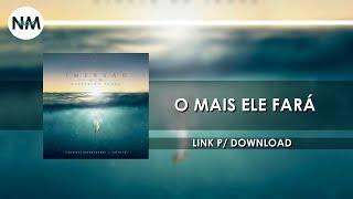 O Mais Ele Fará  - CD IMERSÃO Diante do Trono (2016) - Nmusic