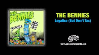 The Bennies - Legalise (But Don't Tax)
