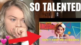 "SHE IS SO GOOD! ANNIE LEBLANC ""DON'T KEEP ME GUESSING"" **REACTION**"