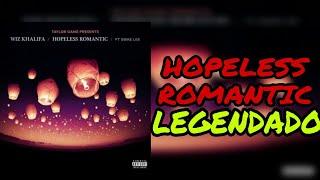 Wiz Khalifa - Hopeless Romantic feat. Swae Lee ( Legendado )