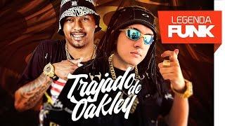 MC Bin Laden e MC Juninho JR - Trajado de Oakley (DJ Perera) Lançamento 2017