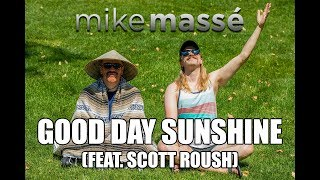 Good Day Sunshine (acoustic Beatles cover) - Mike Massé and Scott Roush