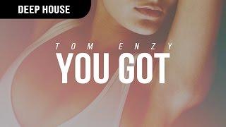 Tom Enzy - You Got