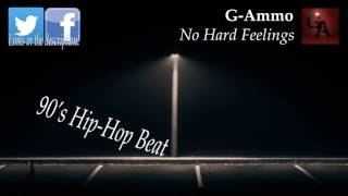 G-Ammo - No Hard Feelings (90's Hip-Hop Beat)