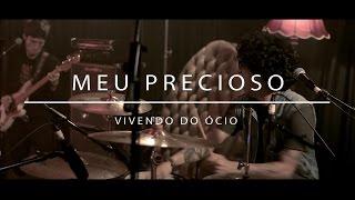 Vivendo do Ócio (on AudioArena Originals) - Meu Precioso