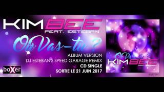 "KIM BEE FEAT. ESTEBAN ""Où Vas-tu ?"" (Album Version) - TEASER"