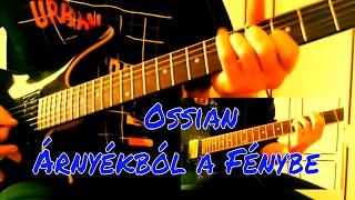 Ossian/Árnyékból a Fénybe/Gitár Szóló Cover