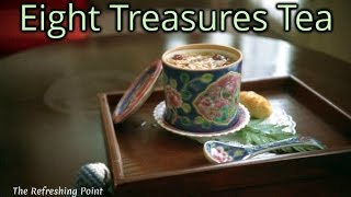Eight Treasures Tea is Known for its Prized Health Benefits - Chinese Herbal Tonic for Longevity