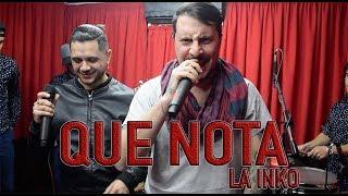 La Inkondicional - Que nota (Cover)