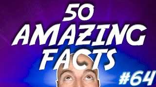 50 AMAZING Facts to Blow Your Mind! #64