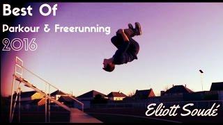 BEST PARKOUR & FREERUNNING 2016 - Eliott Soudé