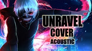 TOKYO GHOUL - UNRAVEL [COVER] Piano/Acoustic ver.