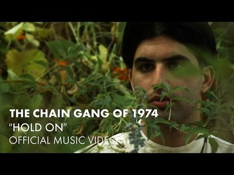 the-chain-gang-of-1974-hold-on-official-music-video-the-chain-gang-of-1974