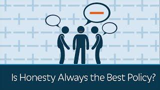 Honesty Is Best?