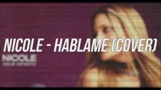 Nicole - Hablame (cover)