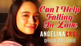 Angelina Cruz - Can't Help Falling In Love (Cover) Official Lyric Video