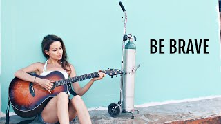 Be Brave- Original Song By Chloe Temtchine