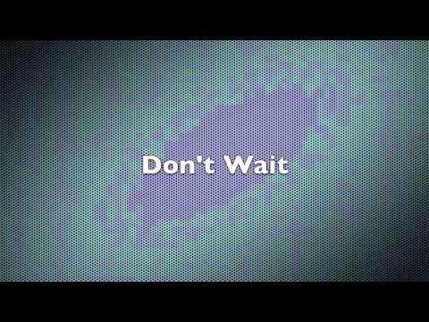 dashboard-confessional-dont-wait-lyrics-volleyjulesten