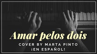 Amar pelos dois - Salvador Sobral - Cover   En Español por Marta Pinto